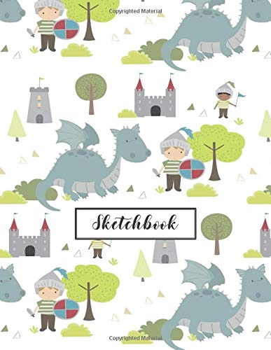Sketchbook: Knights And Dragon Journal For Kids Extra Large 8.5x11 Drawing Pad For Sketching And Doodling (Sketchbooks For Kids)