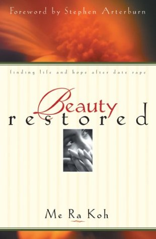 Beauty Restored: Finding Life and Hope after Date Rape