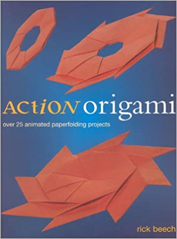 Action Origami Over 25 Animated Paperfolding Projects Import