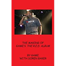 The Making of Game's The R.E.D. Album