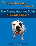 The Penny Auction Guide, A. Hartley, 1463778457