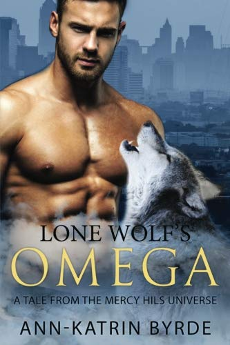 Lone Wolf: A Tale from the Mercy Hills Univers (Mercy Hills Pack) (Volume 8)