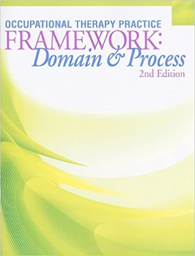 Occupational therapy practice framework domain and process 2nd occupational therapy practice framework domain and process 2nd edition 2nd edition edition fandeluxe Choice Image