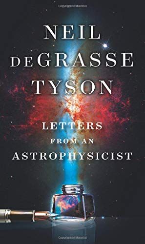 Letters from an Astrophysicist por Neil Degrasse Tyson
