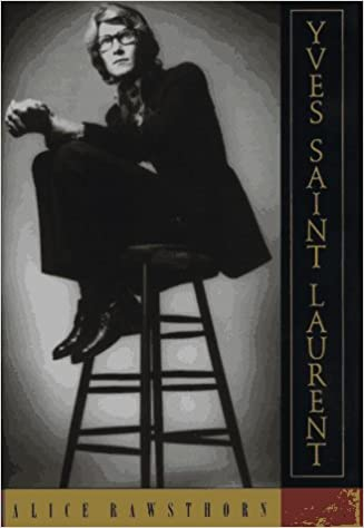 12b1b2e47bc8 Yves Saint Laurent  A Biography  Alice Rawsthorn  9780385476454   Amazon.com  Books