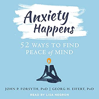 9eaf4e771d Amazon.com  Anxiety Happens  52 Ways to Find Peace of Mind (Audible ...