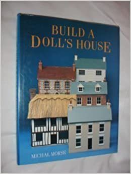 Build a Doll's House by Morse, Michal (May 5, 1992)