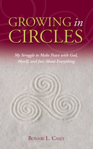 Growing in Circles - My Struggle to Make Peace with God, Myself, and Just About Everything ebook