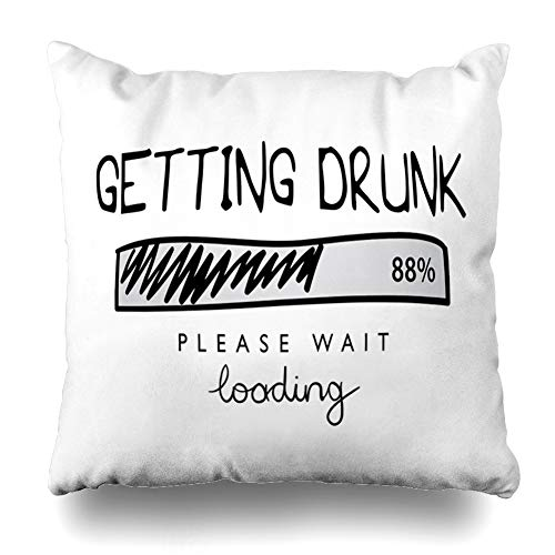 Ahawoso Throw Pillow Cover Drunk Fun Getting Loading Funny Text Style Quote Graphic Cool Humor Lettering Message Design Cushion Case Home Decor Design Square Size 20 x 20 Inches Pillowcase