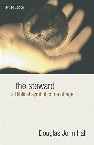 The Steward: A Biblical Symbol Come of Age (A A Comes Of Age)