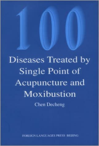 Buy 100 Diseases Treated By Single Point Of Acupuncture And