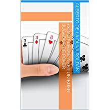 Cómo llegar a ser un buen jugador de poker (Spanish Edition)