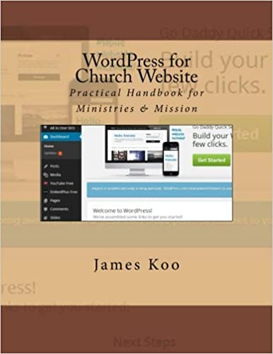 Wordpress For Church Website Practical Handbook For Ministries Mission Korean Edition Koo James 9781494705947 Amazon Com Books