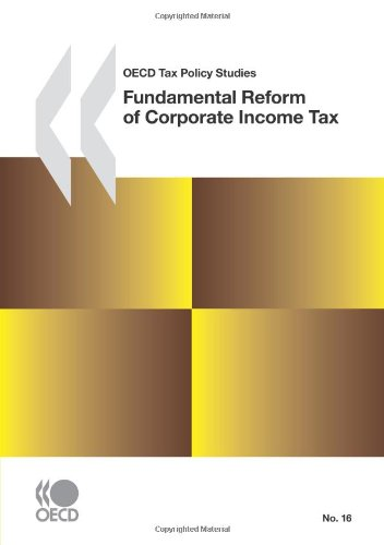 OECD Tax Policy Studies No.16 Fundamental Reform of Corporate Income Tax (Oecd Tax Policy Studies)