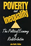 Poverty and Inequality : The Political Economy of Redistribution, Neill, Jon, 088099181X