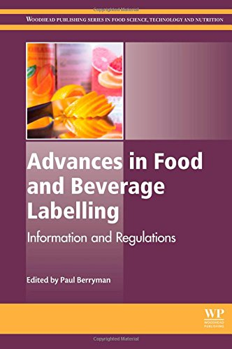 Advances in Food and Beverage Labelling: Information and Regulations (Woodhead Publishing Series in Food Science, Techno