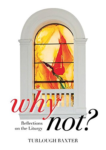 Download Why Not?: How to Bring the Liturgy About pdf epub