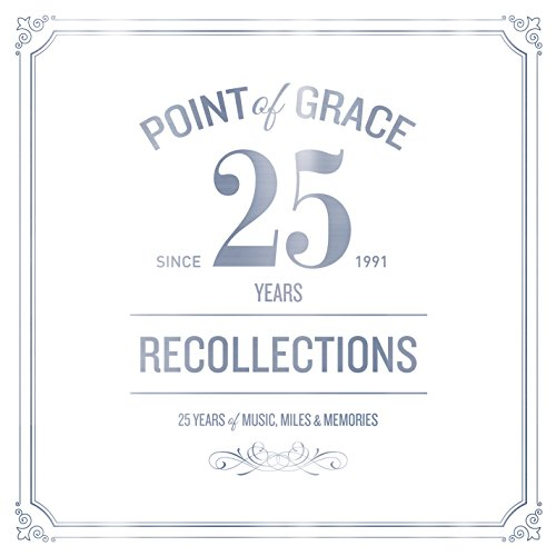 Point of Grace - Our Recollections: 25th Anniversary Limited Edition