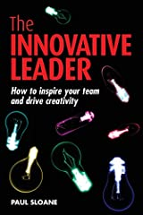 The Innovative Leader: How to Inspire Your Team and Drive Creativity Paperback