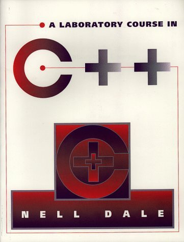 A Laboratory Course in C++ by Nell B. Dale (1997-01-03)