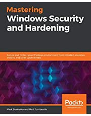 Mastering Windows Security and Hardening: Secure and protect your Windows environment from intruders, malware attacks, and other cyber threats