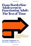 From Borderline Adolescent to Functioning Adult, James F. Masterson and Jacinta Lu Costello, 0876302347