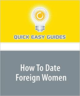 how to date a foreign woman