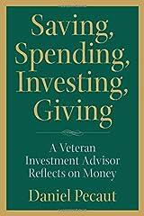 Saving, Spending, Investing, Giving: A Veteran Investment Advisor Reflects on Money Paperback