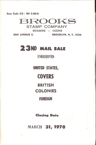 23rd Mail Sale of United States, Covers, British Colonies, Foreign (Brooks Stamp Co., closing Mar. 31, 1970.)