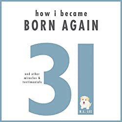 How I Became Born Again