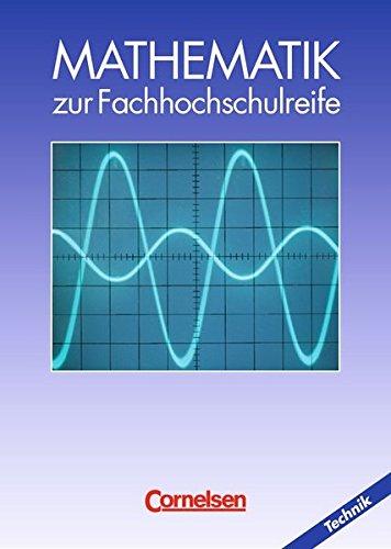 Mathematik - Fachhochschulreife - Technik: Mathematik zur Fachhochschulreife, Technische Richtung, EURO, Schülerbuch