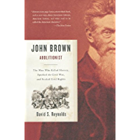John Brown, Abolitionist: The Man Who Killed Slavery, Sparked the Civil War, and Seeded Civil Rights