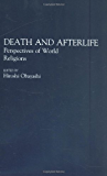Death and Afterlife: Perspectives of World Religions (Contributions to the Study of Religion)