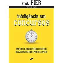 Inteligência em Concursos. Manual de Instruções do Cérebro Para Concurseiros e Vestibulandos - Volume 4