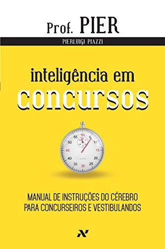 Inteligência em concursos: Manual de instruções do cérebro para concurseiros e vestibulandos