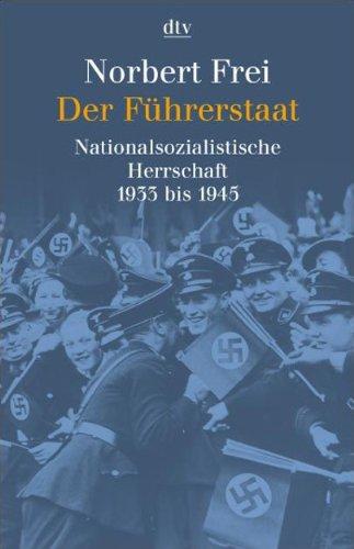 Der Führerstaat: Nationalsozialistische Herrschaft 1933 bis 1945. Erweiterte Neuausgabe Taschenbuch – 1. Juni 2007 Martin Broszat Norbert Frei Deutscher Taschenbuch Verlag 3423307854