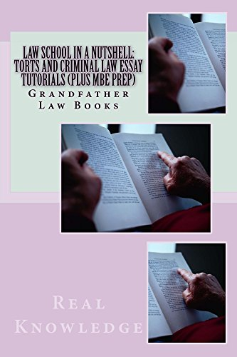 Law School In A Nutshell: Torts and Criminal law essay tutorials (Plus MBE prep)  * An electronic law book: Required skills in Torts and Criminal law - Look Inside!  * An electronic law book