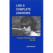Like a Complete Unknown: The Poetry of Bob Dylan's Songs, 1961-1969
