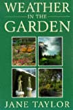 Weather in the Garden, J. Taylor, 0719557267