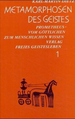 Metamorphosen des Geistes, in 3 Bdn, Bd.1, Prometheus, vom göttlichen zum menschlichen Wissen