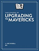 Take Control of Upgrading to Mavericks Front Cover