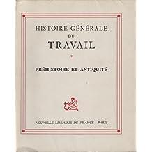 Histoire Generale Du Travail En 4 Tomes: 1/ Prehistoire Et Antiquite / 2 -L' Age De L' Artisanat / 3 -L' Ere Des Revolution / 4 -La Civilisation Industrielle