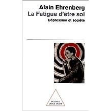 FATIGUE D'ÊTRE SOI (LA) : DÉPRESSION ET SOCIÉTÉ