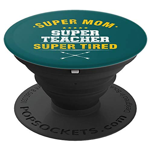 Super Mom Teacher Super Tired Teaching Pop Socket Grip - PopSockets Grip and Stand for Phones and Tablets ()