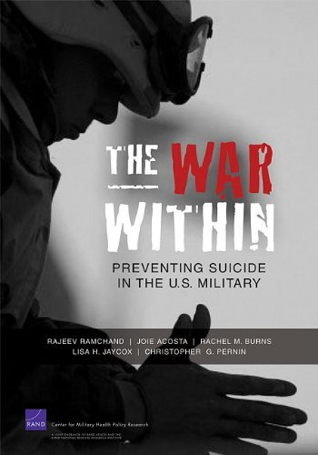 The War Within: Preventing Suicide in the U.S. Military (Research Brief (Rand Center for Military Health Policy Resea) by Christopher G. Pernin (2011-04-16)