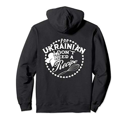 Funny I Don't Need a Recipe I'm Ukrainian Cuisine Babushka Pullover Hoodie