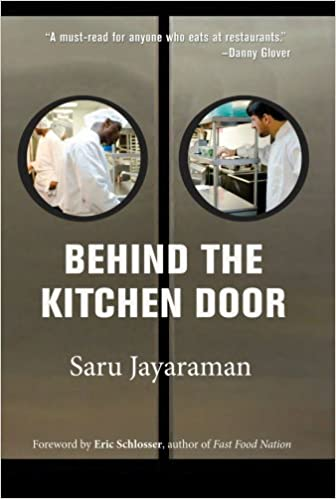 behind the kitchen door saru jayaraman eric schlosser 9780801479519 amazoncom books - Kitchen Door Images