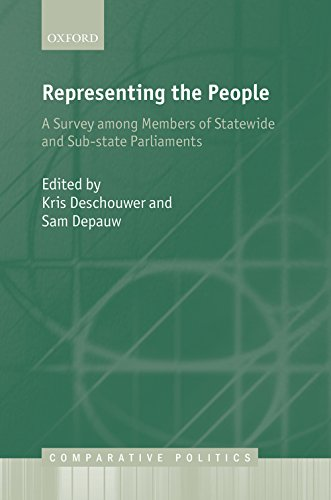 Download Representing the People: A Survey Among Members of Statewide and Substate Parliaments (Comparative Politics) Pdf
