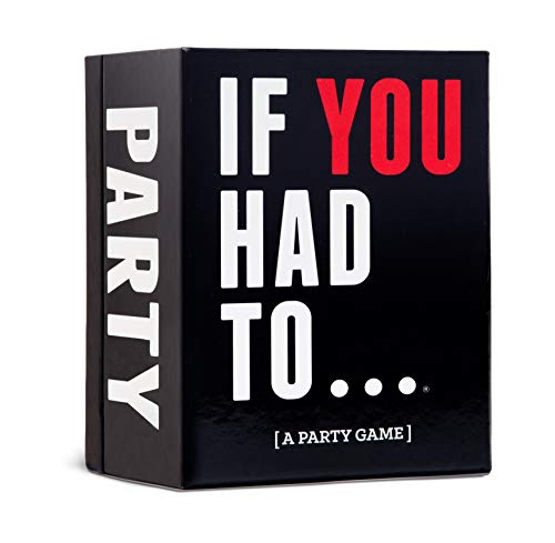 If You Had To... [A Party Game]
