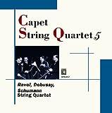 Quatuor Capet / Ravel, Debussy, Schumann